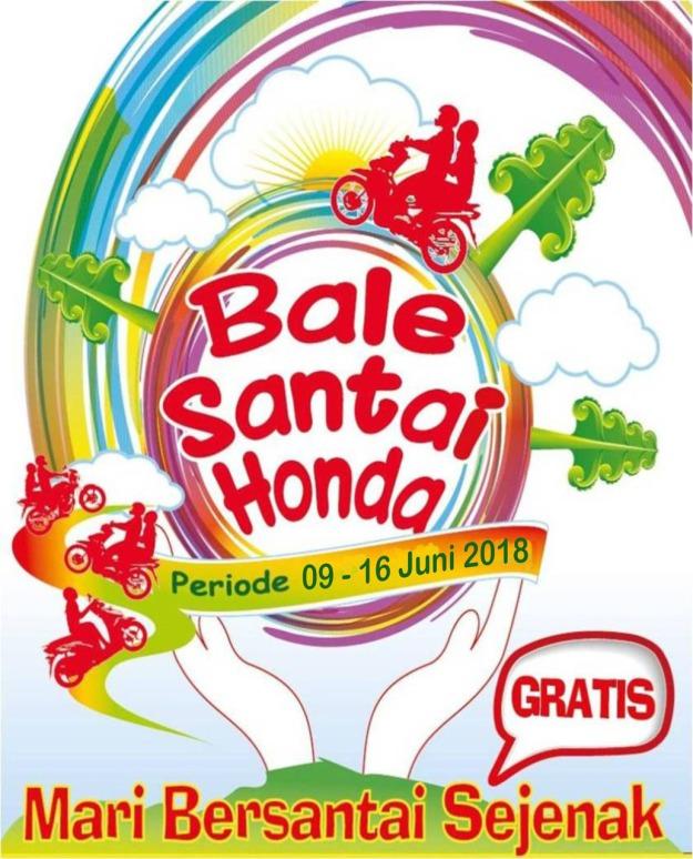 Mudik Lebaran Jangan Lupa Mampir di Bale Santai Honda Jawa Timur 2018 (Madiun, Probolinggo, Mojokerto dan Malang)